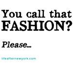 You call that fashion?