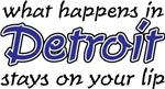 What happens in Detroit ...