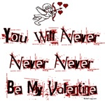 You Will Never Be My Valentine