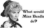 What would Miss Beadle do? (b&w)