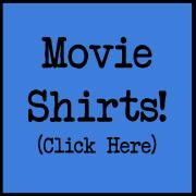 Great Movie Shirts!