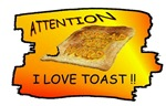 spread the word i love toast