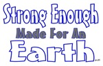 strong enough made for an earth