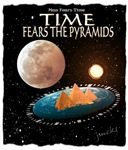 man fears time but time fears the pyramids tshirt
