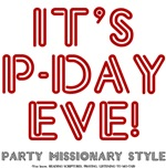 Its P-Day Eve - Party Missionary Style Red
