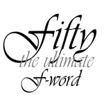 50th birthday humor saying, fifty f-word t-shirt
