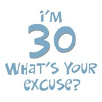 30th birthday I'm 30 what's your excuse? t-shirts