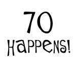70th birthday gifts - 70 happens attitude saying