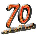 70th birthday sexy t-shirt. 70 & still hot!