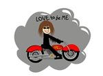 BIKER GIRL - LOVE TO BE ME