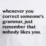 Correct Someone's Grammar