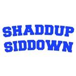 Shaddup Siddown