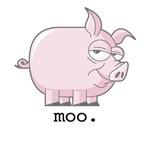 Moo. I'm a Pig.