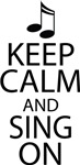 Keep Calm and Sing On T-shirts