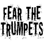 Funny Fear The Trumpets T-shirts