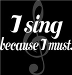 I Sing Because I Must Music T-shirts