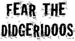 Fear The Didgeridoos Music T-shirts