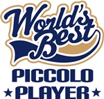 World's Best Piccolo Player T-shirts