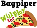 Bagpiper Will Play For Pizza T shirts