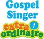 Gospel Singer Extraordinaire Gifts and Apparel