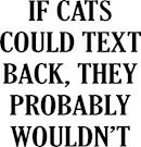 If Cats Could Text