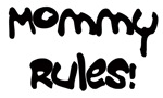 Mommy Rules