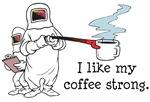 I Like My Coffee Strong