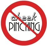 No Cheek Pinching!
