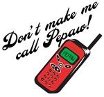 Don't Make Me Call Pepaw