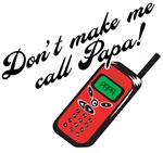Don't Make Me Call Papa!