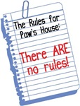 No Rules at Paw's House