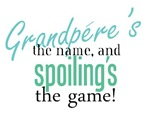 Grandpere's the Name, and Spoiling's the Game!