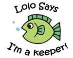 Lolo Says I'm a Keeper!