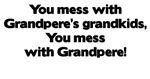 Don't Mess with Grandpere's Grandkids!