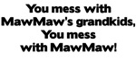 Don't Mess with MawMaw's Grandkids!