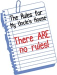 No Rules at My Uncle's House