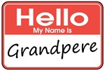Hello, My name is Grandpere