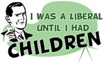 I Was A Liberal Until I Had Children
