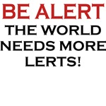 Be Alert, The World Needs More Lerts