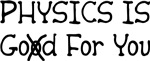 Physics is God For You