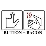 Button = Bacon