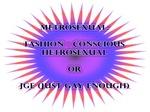 Metrosexual Gear