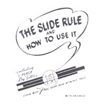 Slide Rule and How To Use It