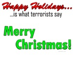 Happy Holidays is what terrorists say
