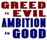 Greed is Evil Ambition is Good