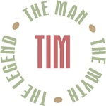 Tim the Man the Myth the Legend T-shirts Gifts