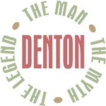 Denton the Man the Myth the Legend T-shirts Gifts