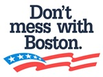 Don't Mess With Boston