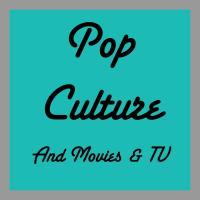 POP CULTURE & ENTERTAINMENT