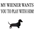 My Wiener Wants You To Play With Him!